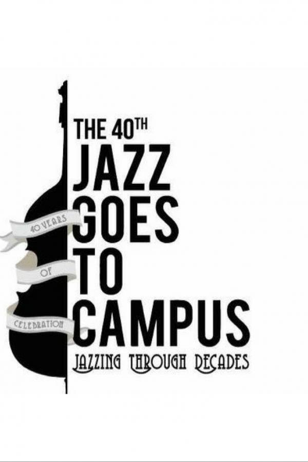 THE 40TH JAZZ GOES TO CAMPUS