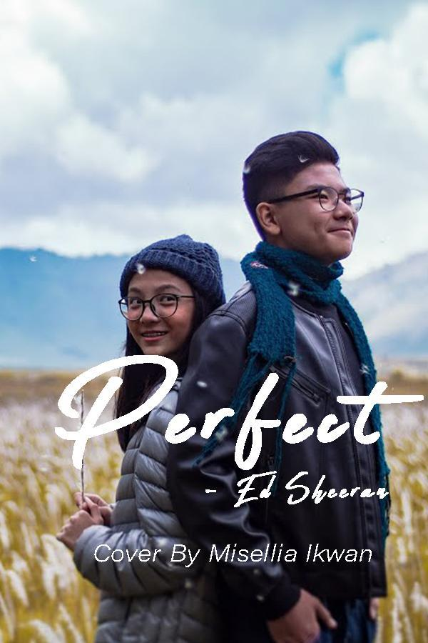 Perfect - Ed Sheeran | Cover by Misellia Ikwan