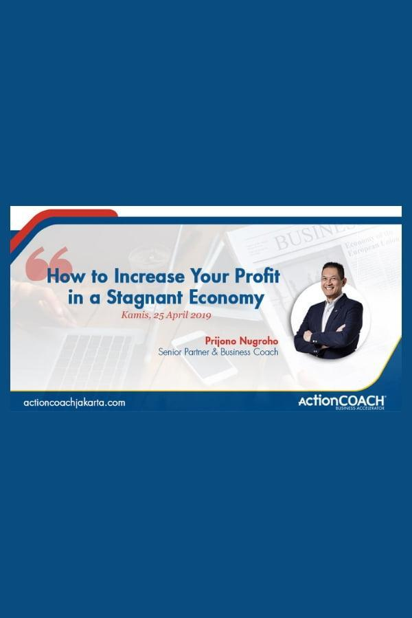 How to Increase Your Profit in a Stagnant Economy