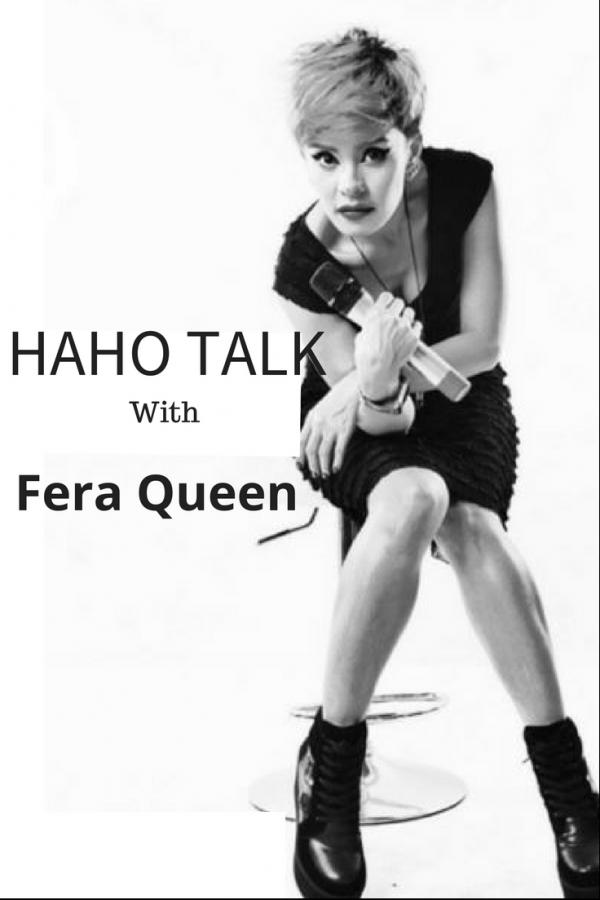 HAHO Talk: With Fera Queen